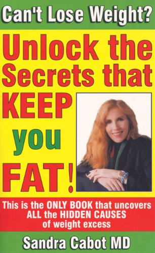 Image for Can't Lose Weight? Unlock the Secrets That Keep You Fat!