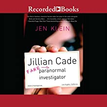 Jillian Cade: (Fake) Paranormal Investigator (       UNABRIDGED) by Jennifer Klein Narrated by Ali Ahn