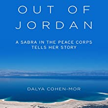 Out of Jordan: A Sabra in the Peace Corps Tells Her Story (       UNABRIDGED) by Dalya Cohen-Mor Narrated by Judith West