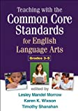 img - for Teaching with the Common Core Standards for English Language Arts, Grades 3-5 book / textbook / text book