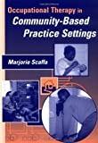 img - for By Marjorie Scaffa - Occupational Therapy in Community-Base Settings: 1st (first) Edition book / textbook / text book