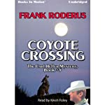 The Coyote Crossing: Carl Heller, Book 5 (       UNABRIDGED) by Frank Roderus Narrated by Kevin Foley