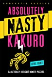 Absolutely Nasty® Kakuro Level Three