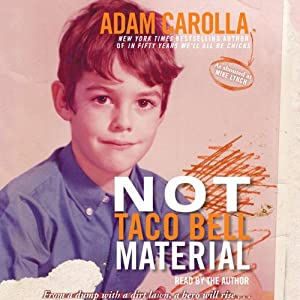 Not Taco Bell Material | [Adam Carolla]