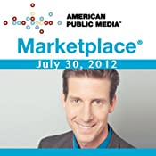 Marketplace, July 30, 2012 | [Kai Ryssdal]