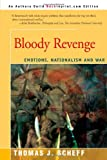 Bloody Revenge: Emotions, Nationalism and War (0595131107) by Scheff, Thomas