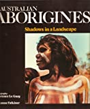 img - for AUSTRALIAN ABORIGINES - Shadows in a Landscape book / textbook / text book