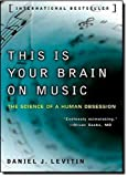 img - for This Is Your Brain on Music: The Science of a Human Obsession by Levitin, Daniel J. (2007) Paperback book / textbook / text book