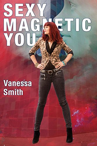 Sexy Magnetic You by Vanessa Smith ebook deal