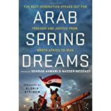 Arab Spring Dreams: The Next Generation Speaks Out for Freedom and Justice from North Africa to Iranby Gloria Steinem