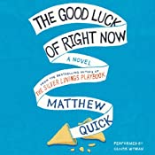 The Good Luck of Right Now | [Matthew Quick]