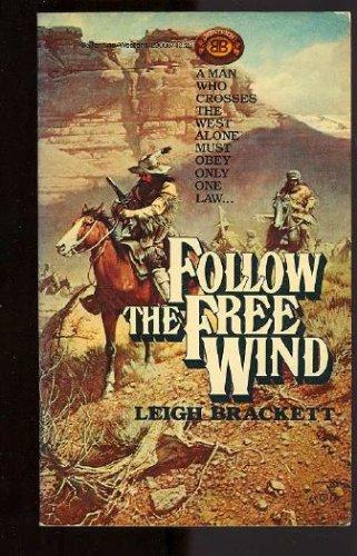 Follow the Free Wind, Leigh Brackett