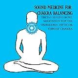 Sound Medicine for Chakra Balancing Singing Bowl Meditation for the Vishuddha, 5th or Throat Chakra