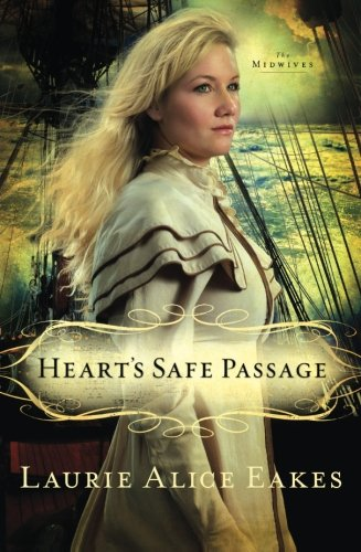 Image of Heart's Safe Passage: A Novel (The Midwives)