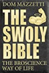 The Swoly Bible: The BroScience Way o...
