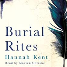 Burial Rites (       UNABRIDGED) by Hannah Kent Narrated by Morven Christie