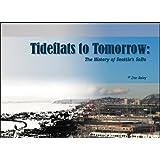 Tideflats of Tomorrow: The History of Seattle's SoDo