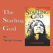 The Starling God (       UNABRIDGED) by Tanya Sousa Narrated by Tanya Soussa