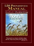 LDS Preparedness Manual, V8, 2012 Edition (Volume 8.xx)