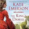 The King's Damsel: Secrets of the Tudor Court #5 Audiobook by Kate Emerson Narrated by Alison Larkin
