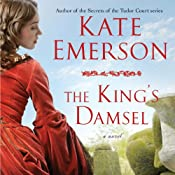 The King's Damsel: Secrets of the Tudor Court #5 | Kate Emerson