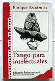 img - for Tango para intelectuales.-- ( Narrativas latinoamericanas ) book / textbook / text book