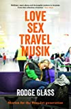 Rodge Glass LoveSexTravelMusik: Stories for the EasyJet Generation