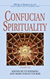 Confucian Spirituality: Volume One (World Spirituality)