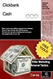 Clickbank Cash (Killer Marketing Arsenal Tactics Book 2)