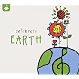 Celebrate Earth (The Celebrate Earth Children's Music Series from Recess Music)