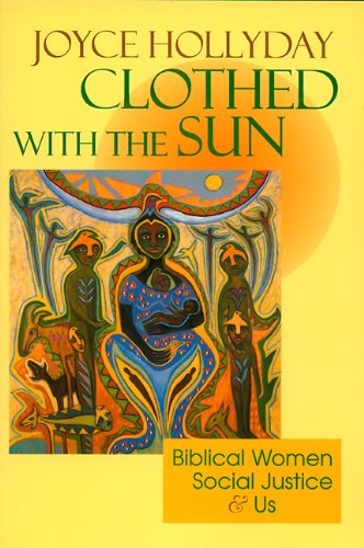 Clothed with the Sun: Biblical Women, Social Justice and Us