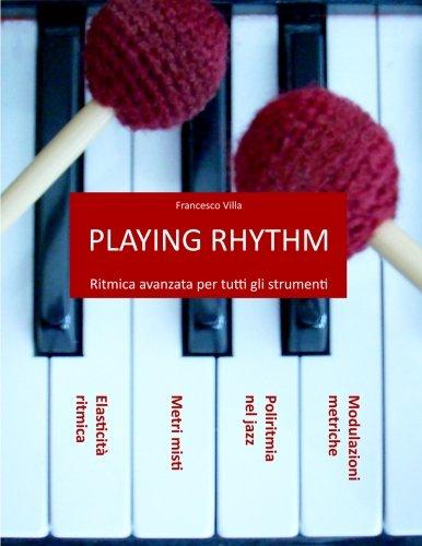 Playing Rhythm: Ritmica avanzata per tutti gli strumenti