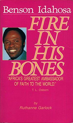 Fire in His Bones: The Story of Benson Idahosa