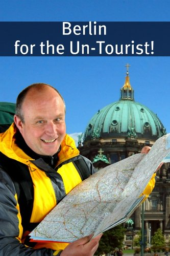 BookCaps - Berlin for the Un-Tourist! The Ultimate Travel Guide for the Person Who Wants to See More than the Average Tourist