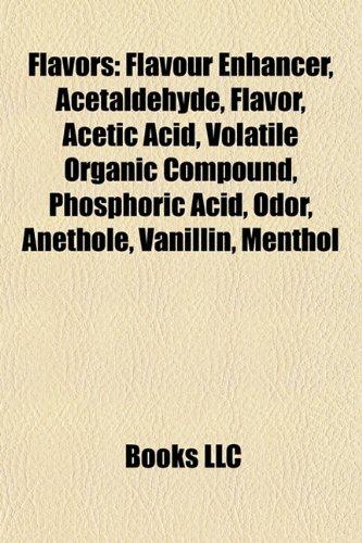 Flavors: Flavour enhancer, Acetaldehyde, Flavor, Odor, Acetic acid, Phosphoric acid, Anethole, Volatile organic compound, Vanillin, Thymol