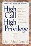 High Call High Privilege: A Pastor's Wife Speaks to Every Woman in a Place of Responsibility