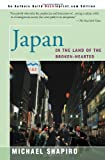 Japan In the Land of the Broken-Hearted (0595090990) by Shapiro, Michael