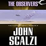 The Observers: The Human Division, Episode 9 (       UNABRIDGED) by John Scalzi Narrated by William Dufris