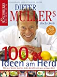 DER FEINSCHMECKER Dieter Müllers Kochschule: 100 Ideen am Herd (Feinschmecker Bookazines)