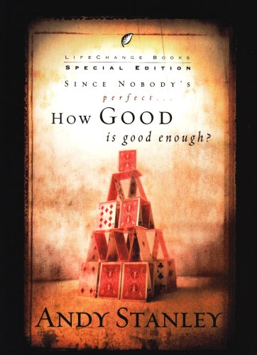 How Good Is Good Enough, ANDY STANLEY