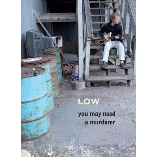 Low you may need a murderer