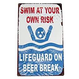 Funny Pool Sign - Swim At Your Own Risk-lifeguard Is on Beer Break
