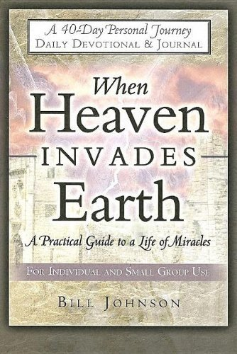 Download When Heaven Invades Earth Devotional & Journal
