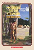 Pocahontas and the Strangers (0590434810) by Bulla, Clyde
