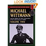 MICHAEL WITTMANN AND THE WAFFEN SS TIGER COMMANDERS OF THE LEIBSTANDARTE IN WWII, Vol. 2 (Stackpole Military History...
