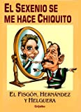 img - for El sexenio se me hace chicito book / textbook / text book