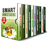 Smart Homesteading Box Set (10 in 1): Backyard Beekeeping, Raising Chickens and Building Your Chicken Coop, Gardening Projects, Growing Vegetables and So Much More (Homesteading & Backyard Farming)