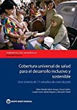 img - for Cobertura Universal de Salud para el Desarrollo Inclusivo y Sostenible: Una S?-ntesis de 11 Estudios de Caso de Pa?-s (Directions in Development) by Akiko Maeda (2015-11-30) book / textbook / text book