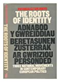 img - for The Roots of Identity : Three National Movements in Contemporary European Politics / Patricia Elton Mayo book / textbook / text book