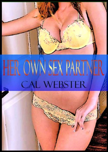 Her Own Sex Partner (A hot lady and her sex toys)
